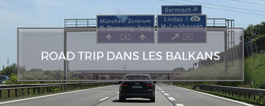 Road Trip dans les Balkans
